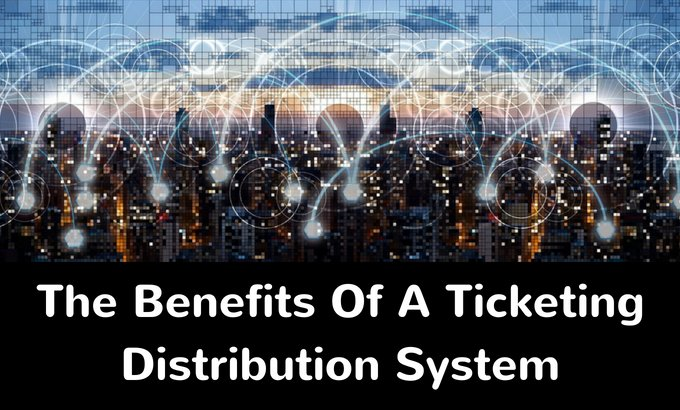 benefits of a ticketing distribution system - onebox