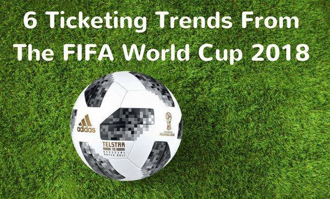 football ticketing trends from the fifa world cup 2018 - onebox
